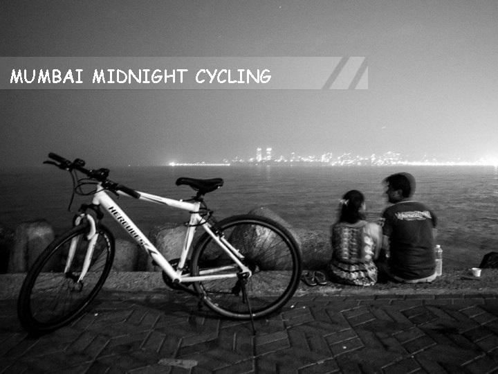 3.Mumbai Midnight Coastal Cycling
